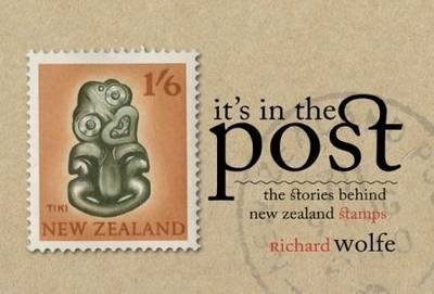 It's in the Post: The Stories Behind New Zealand's Postage Stamps (Hardback)