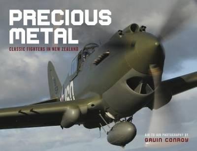 Precious Metal: Classic Fighters in New Zealand (Hardback)