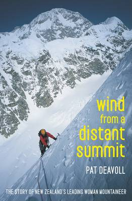 Wind from a Distant Summit: The Story of New Zealand's Top Woman Mountaineer