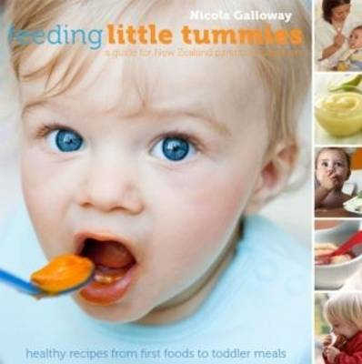 Feeding Little Tummies: From First Foods to Toddler Meals (Paperback)