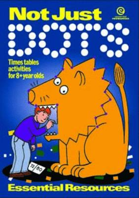 Not Just Dots: Times Tables for Ages 8 + (Paperback)