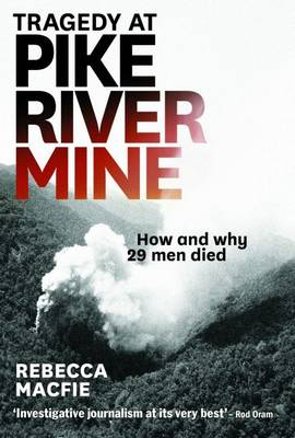 Tragedy at Pike River Mine: How and Why 29 Men Died (Paperback)