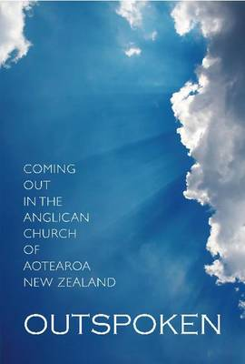 Outspoken: Coming Out in the Anglican Church of Aotearoa (Paperback)
