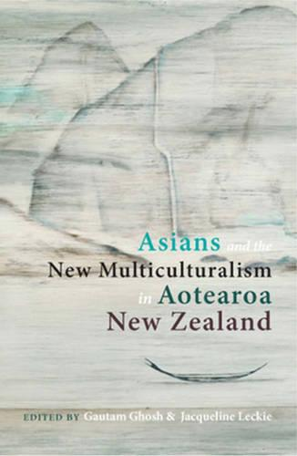 Asians and the New Multiculturalism in Aotearoa New Zealand (Paperback)