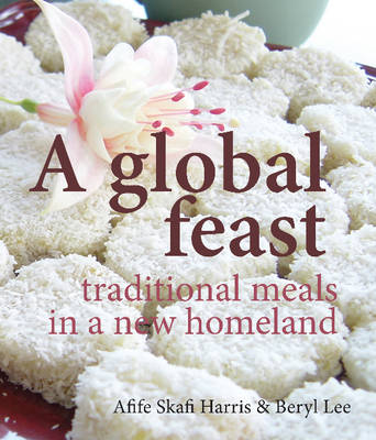 Global Feast: Traditional Meals in a New Homeland (Paperback)