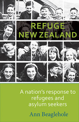 Refuge New Zealand: A Nation's Response to Refugees and Asylum Seekers (Paperback)