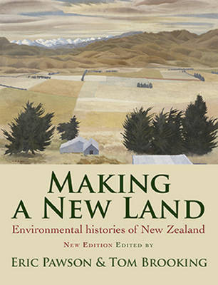 Making a New Land: Enviromental Histories of New Zealand (Paperback)