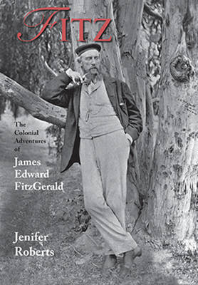 Fitz: The Colonial Adventures of James Edward FitzGerald (Paperback)