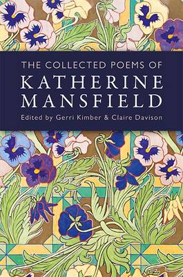 The Collected Poems of Katherine Mansfield (Hardback)