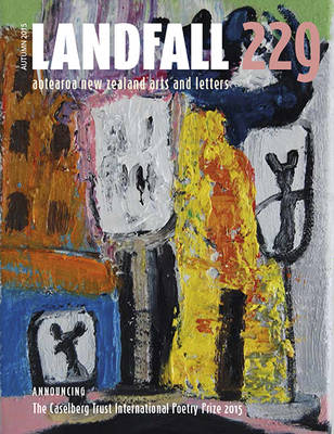 Landfall 229: Aotearoa New Zealand Arts and Letters (Paperback)