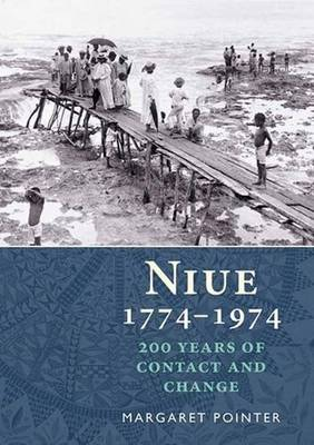 Niue 1774-1974: 200 Years of Conflict and Change (Paperback)