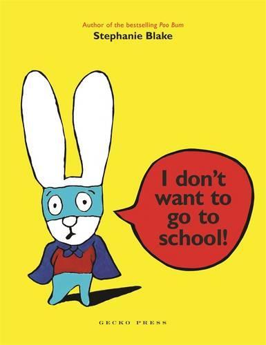 I Dont Want to Go to School (Hardback)