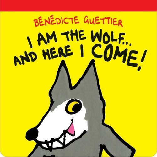 I am the Wolf and Here I Come! (Board book)