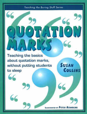Quotation Marks: Teaching the Basics About Quotation Marks without Putting Students to Sleep (Paperback)