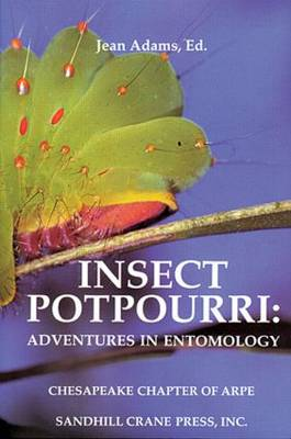Insect Potpourri: Adventures in Entomology (Hardback)