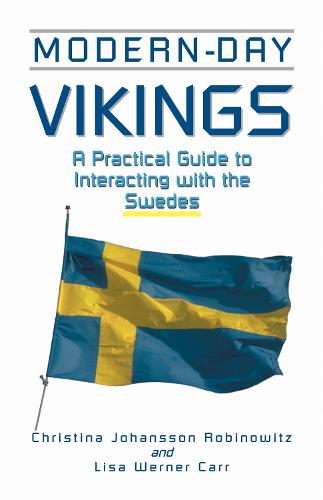 Modern-Day Vikings: A Pracical Guide to Interacting with the Swedes (Paperback)