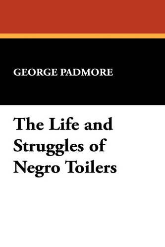 The Life and Struggles of Negro Toilers (Paperback)