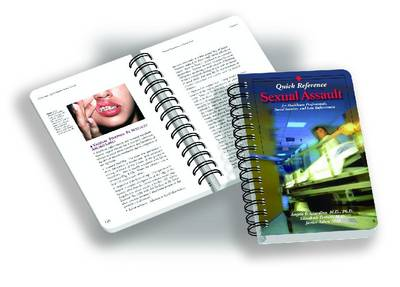Sexual Assault Quick Reference: for Healthcare, Social Services and Law Enforcement Professionals (Spiral bound)