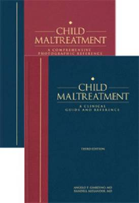 Child Maltreatment: A Clinical Guide and Photographic Reference (Hardback)