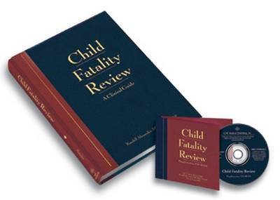 Child Fatality Review: An Interdisciplinary Guide and Photographic Reference with Supplementary CD-ROM