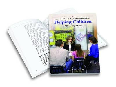 Helping Children Affected by Abuse: A Parent's and Teacher's Handbook for Increasing Awareness (Paperback)