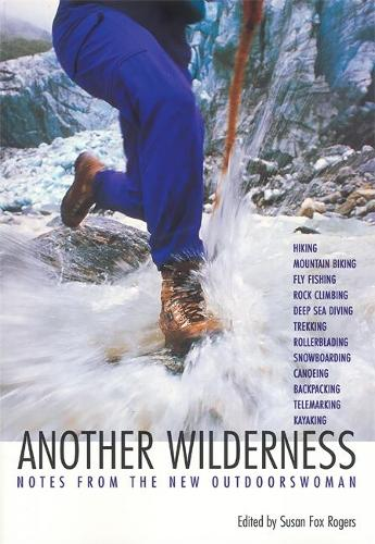 Another Wilderness: Notes from the New Outdoorswoman (Paperback)