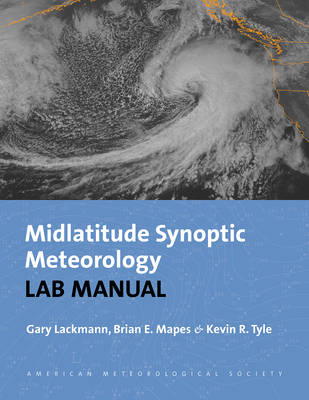 Synoptic-Dynamic Meteorology Lab Manual - Visual Exercises to Complement Midlatitude Synoptic Meteorology (Paperback)