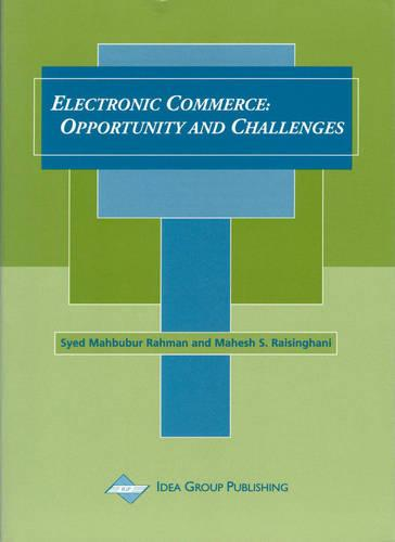 Electronic Commerce: Opportunity and Challenges (Hardback)