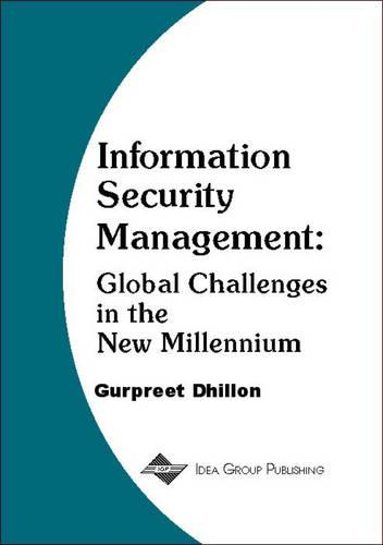 Information Security Management-Global Challenges In The New Millennium (Paperback)