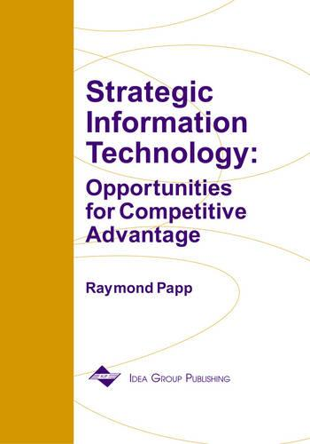Strategic Information Technology: Opportunities For Competitive Advantage (Paperback)