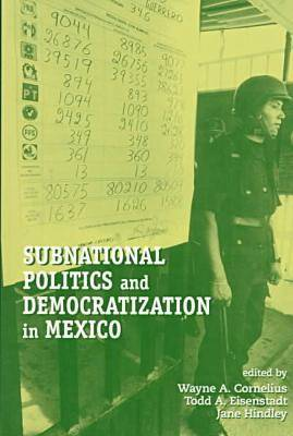 Subnational Politics and Democratization in Mexico (Paperback)