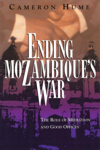 Ending Mozambique's War: The Role of Mediation and Good Offices (Paperback)