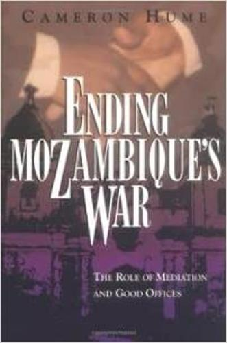 Ending Mozambique's War: The Role of Mediation and Good Offices (Hardback)
