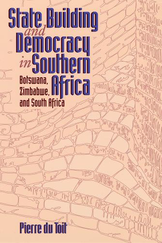 State Building and Democracy in Southern Africa: Botswana, Zimbabwe and South Africa (Paperback)
