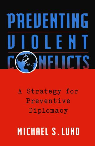 Preventing Violent Conflicts: A Strategy for Preventive Diplomacy (Paperback)