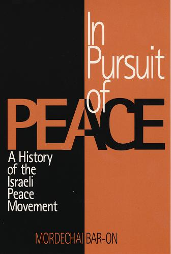 In Pursuit of Peace: History of the Israeli Peace Movement (Paperback)
