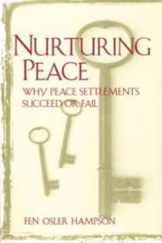 Nurturing Peace: Why Peace Settlements Succeed or Fail (Hardback)