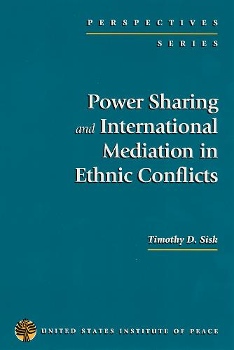 Power Sharing and International Mediation in Ethnic Conflicts (Paperback)