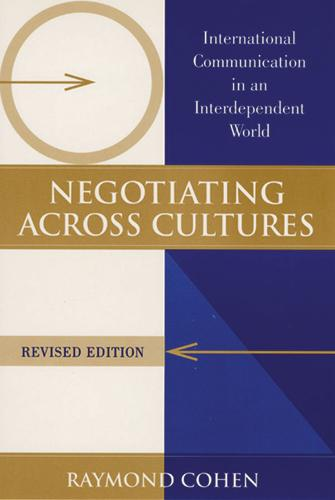 Negotiating Across Cultures: International Communication in an Interdependent World (Paperback)