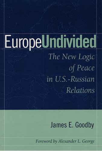 Europe Undivided: The New Logic of Peace in Us-Russian Relations (Paperback)