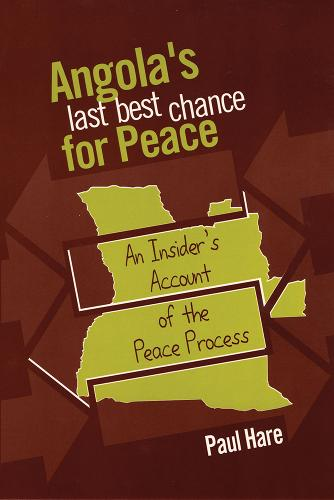 Angola's Last Best Chance for Peace: An Insider's Account of the Peace Process (Paperback)