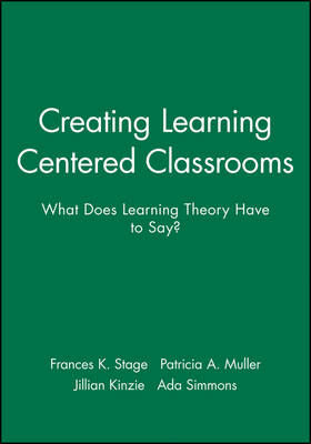 Creating Learning Centered Classrooms: What Does L Learning Theory Have to Say? Ashe-Eric/Higher Educ Ational Research Volume 26, Report Number 4, 1998 (Paperback)