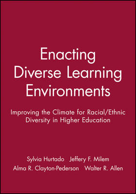 Enacting Diverse Learning Environments: Improving the Climate for Racial/Ethnic Diversity in Higher Education: Ashe-Eric Higher Ed RS V26 Rprt 8, 1998 (Paperback)