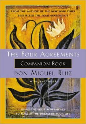 The Four Agreements Companion Book: Using the Four Agreements to Master the Dream of Your Life (Paperback)