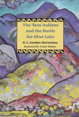Taos Indians & the Battle for Blue Lake (Hardback)