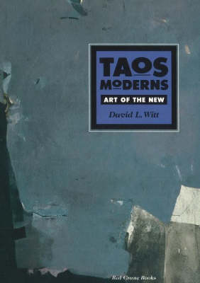 Taos Moderns: Art of the New (Paperback)