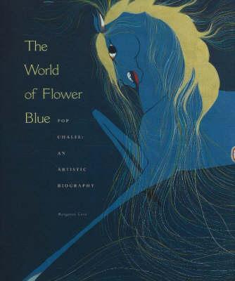 World of Flower Blue: Pop Chalee: An Artistic Biography (Hardback)