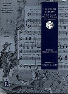 The Poetic Debussy - A Collection of His Song Texts and Selected Letters (Hardback)