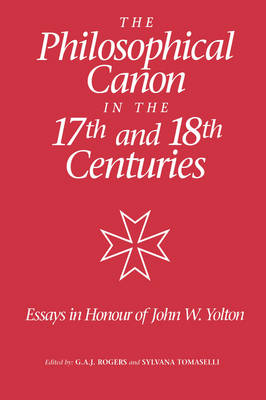 The Philosophical Canon in the Seventeenth and E - Essays in Honour of John W. Yolton (Hardback)