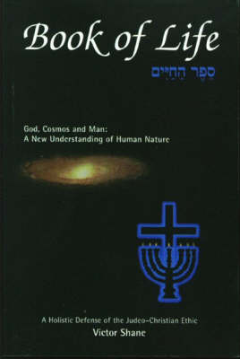 Book of Life: God, Cosmos, and Man, A New Understanding of Human Nature (Paperback)